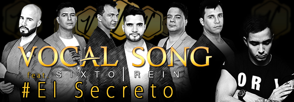 VOCAL SONG – El Secreto, feat. SIXTO REIN. (Official video)
